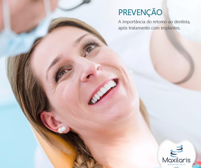 PREVENÇÃO: A importancia do retorno ao dentista, após o tratamento de implantes.