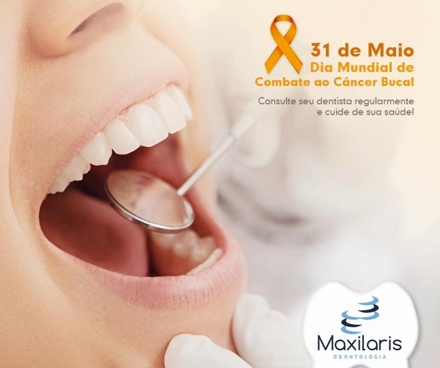 Dia Mundial de Combate ao Câncer Bucal – 31 de Maio