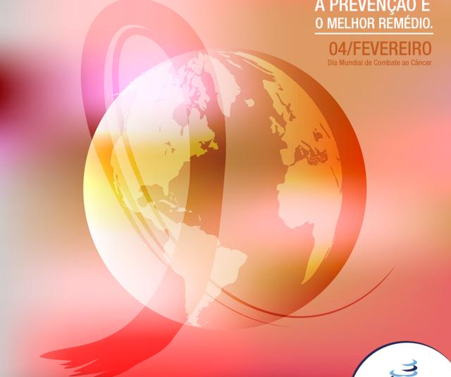 Dia Mundial de Combate ao Câncer – 04/02