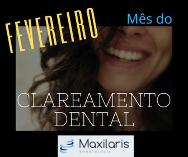 FEVEREIRO: MÊS DO CLAREAMENTO DENTAL NA MAXILARIS